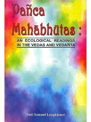 Panca Mahabhutas: An Ecological Reading in The Vedas and Vedanta
