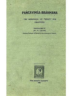 Pancavimsa-Brahmana: The Brahmana of Twenty Five Chapters
