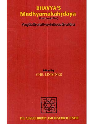 Bhavya's Madhyamakahrdaya: Yogacaratattvaviniscayavatara (Pariccheda Five)