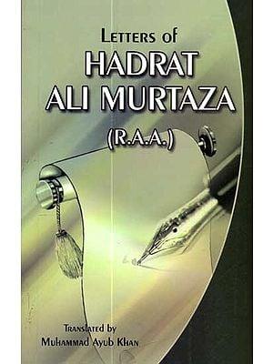 Letters to Hadrat Ali Murtaza (R.A.A.)