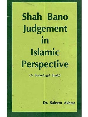 Shah Bano Judgement in Islamic Perspective (A Socio-Legal Study)