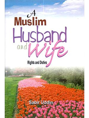 A Muslim Husband and Wife (Rights and Duties)
