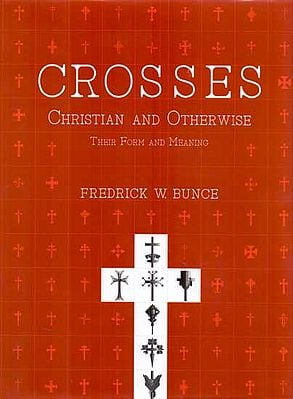 Crosses Christian and Otherwise (Their Form and Meaning)