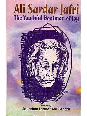 Ali Sardar Jafri (The Youthful Boatman of Joy)