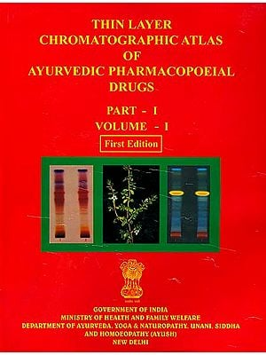 Thin Layer Chromatographic Atlas of Ayurvedic Pharmacopoeial Drugs (Volume I, Part I)