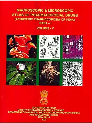 Macroscopic & Microscopic Atlas of Pharmacopoeial drugs: Ayurvedic Pharmacopoeia of India (Volume V, Part I)