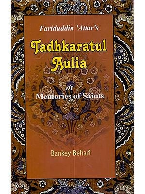 Tadhkaratul-Auliya or Memoirs of Saints