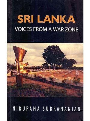 Sri Lanka: Voice From A War Zone