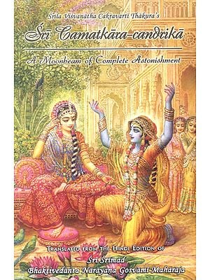 A Moonbeam of Complete Astonishment (Sirila Visvanatha Cakravarti Thakura's Sri Camatkara-Candika)