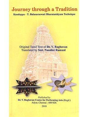 Journey through a Tradition (Kandappa-T. Balasaraswati Bharatanatyam Technique)