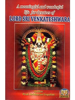 A Meaningful and Wonderful life for Devotees of Lord Sri Venketashwara