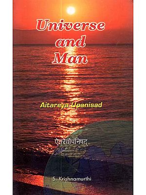 Universe and Man (Aitareya Upanisad)