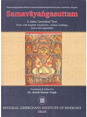 Samavayangasuttam: A Jaina Canonical Text (Text with English Translation, Variant Readings, Notes and Appendix)
