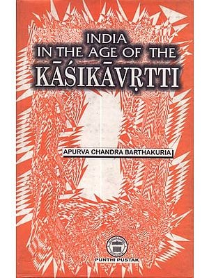 India in The Age of The Kasikavrtti (An Old and Rare Book)