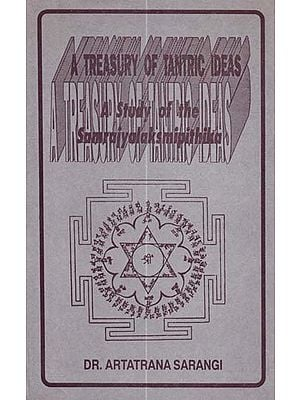 A Treasury of Tantric Ideas - A Study of the Samrajyalaksmipithika (An Old and Rare Book)