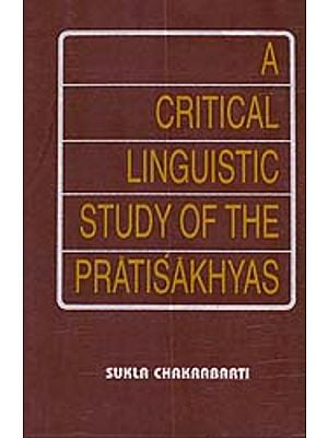 A Critical Linguistic Study of The Pratisakhyas (An Old and Rare Book)