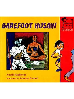 Barefoot Husain (Looking at Art - M. F. Husain)