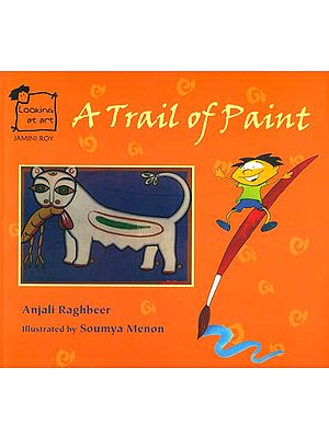 A Trail of Paint (Looking at Art - Jamini Roy)