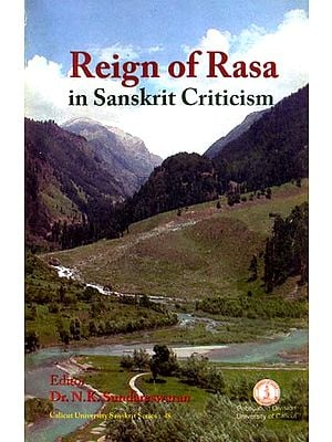Reign of Rasa in Sanskrit Criticism