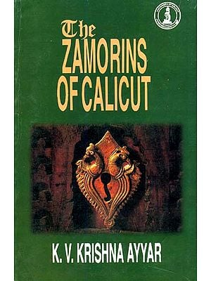 The Zamorins of Calicut  (With Map)