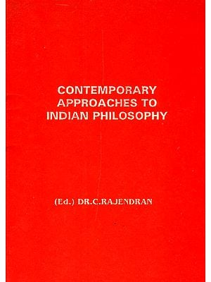 Contemporary Approaches To Indian Philosophy
