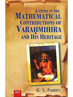A Study In The Mathematical Contributions of Varahmihira And His Heritage