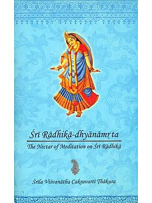 Sri Radhika-dhyanamrta (The Nectar of Meditation on Sri Radhika)