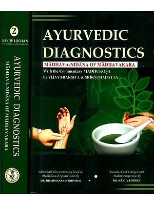 Ayurvedic Diagnostics - Madhava-Nidana of Madhavakara With the Commentary Madhukosa (Set of Two Volumes)