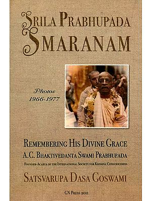 Srila Prabhupada Smaranam (Remembering His Divine Grace A.C. Bhaktivedanta Swami Prabhupada)