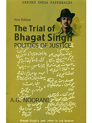 The Trail of Bhagat Singh (Polotics of Justice)