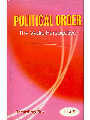 Political Order: The Vedic Perspective