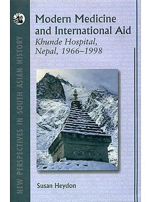 Modern Medicine and International Aid (Khunde Hospital, Nepal 1966-1998)