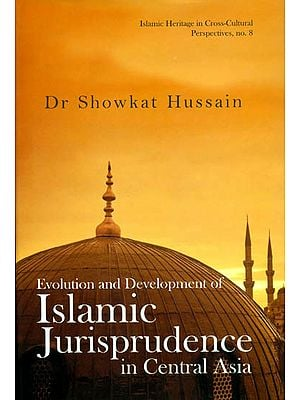 Evolution and Development of Islamic Jurisprudence in Central Asia (CE 750-1258)