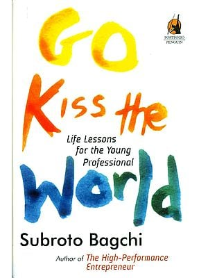 Go Kiss The World (Life Lessons for The Young Professional)