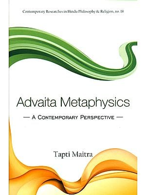 Advaita Metaphysics: A Contemporary Perspective