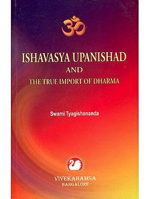 Ishavasya Upanishad and The True Import of Dharma