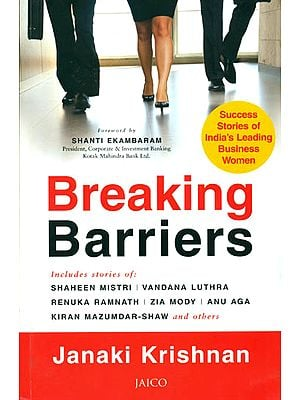 Breaking Barriers, Success Stories of India's Leading Business women