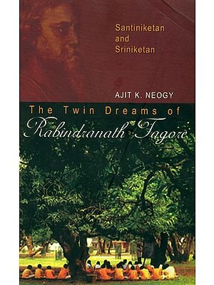 The Twin Dreams of Rabindranath Tagore