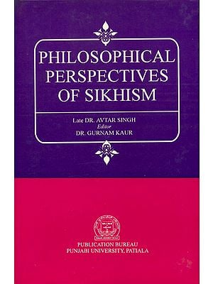 Philosophical Perspectives of Sikhism