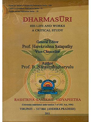 Dharmasuri (His Life and Works a Critical Study)