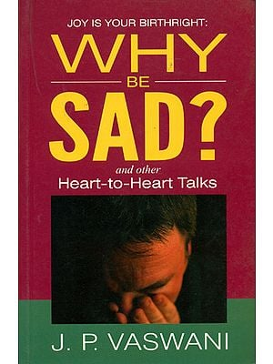 Why Be Sad? and Other Heart-to-Heart Talks