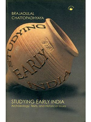 Studying Early India (Archaeology, Texts, and Historical Issue)