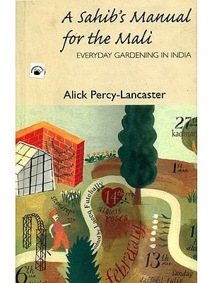 The Sahib's Manual for The Mali (Everyday Gardening in India)