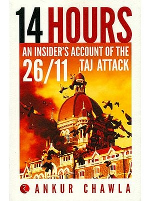 14 Hours (An Insider's Account of The 26/11 Taj Attack)
