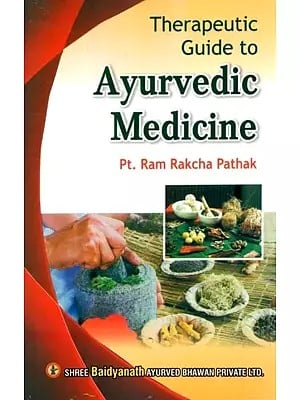 Therapeutic Guide to Ayurvedic Medicine