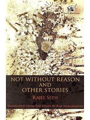 Not Without Reason and Other Stories