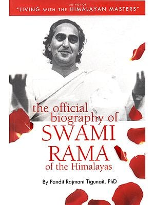 The Official Biography of Swami Rama of The Himalayas