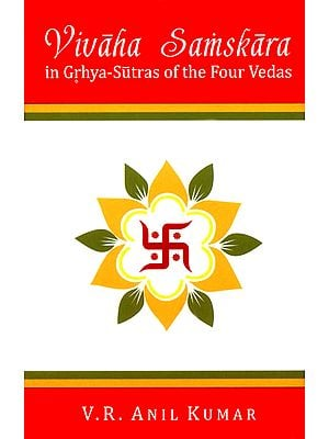 Vivaha Samskara (In Grhya-Sutras of The Four Vedas)