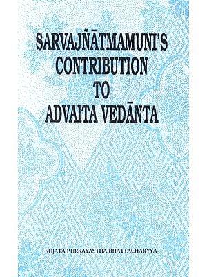 Sarvajnatmamuni's Contribution To Advaita Vedanta