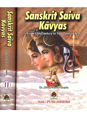Sanskrit Saiva Kavyas: From 12th Century to 17th Century A.D. (Set of 2 Volumes)